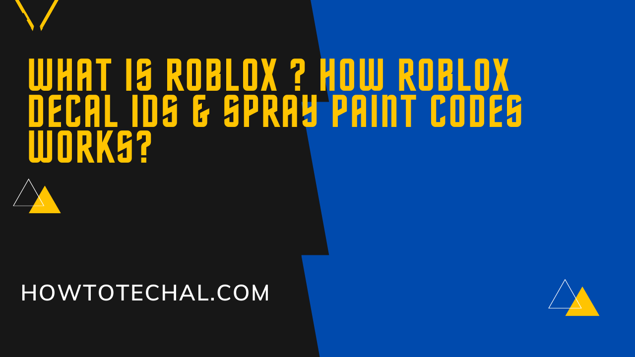 What is Roblox ? How Roblox Decal IDs & Spray Paint Codes Works?
