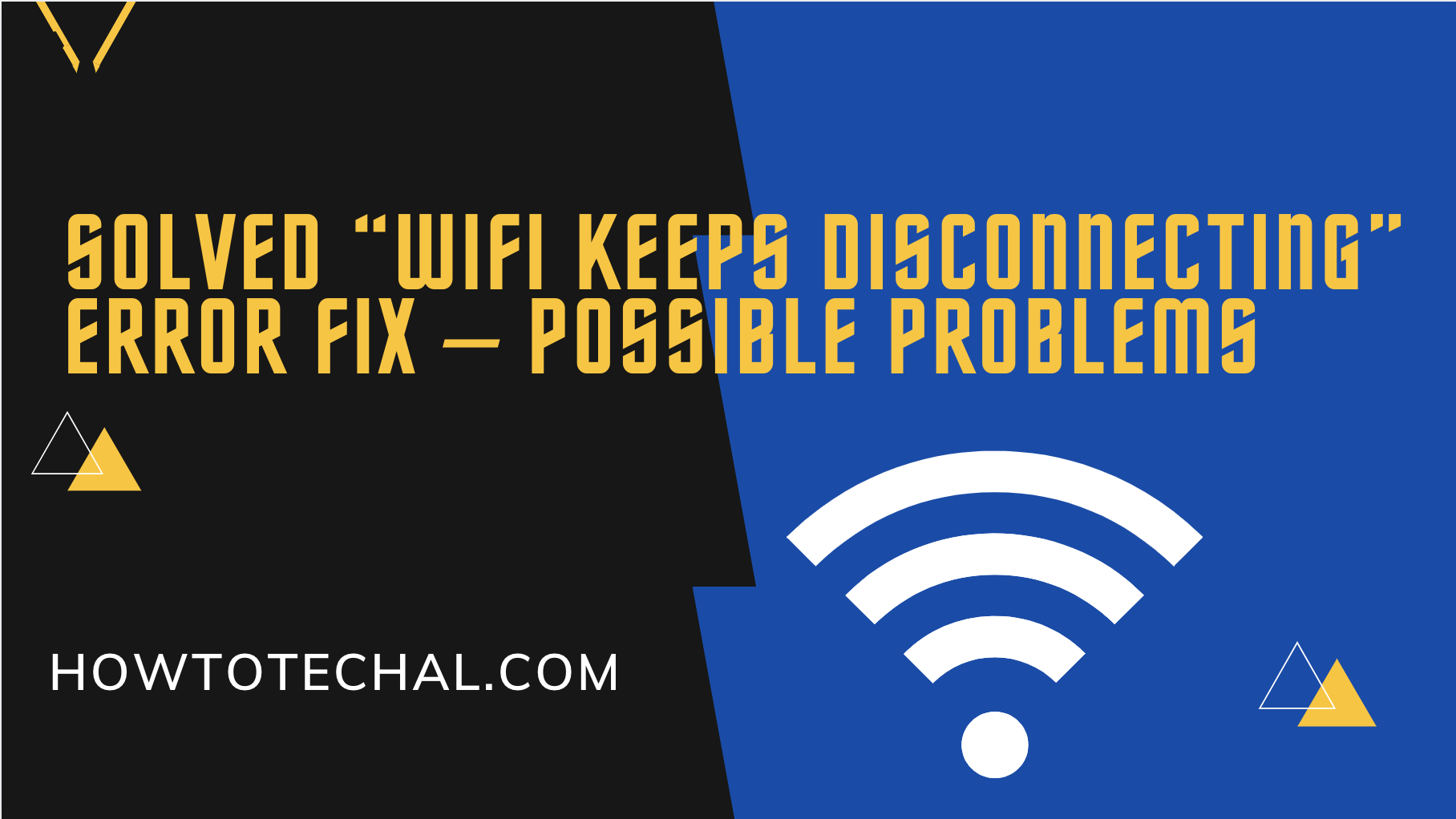 "Solved ""Wifi Keeps Disconnecting"" Error Fix – Possible Problems"