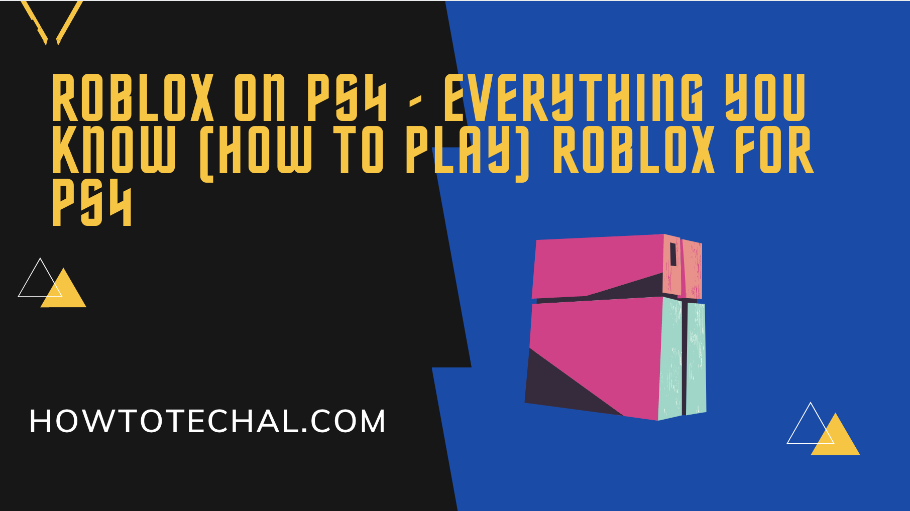 Roblox on PS4 – Everything You know (How to Play) Roblox for PS4