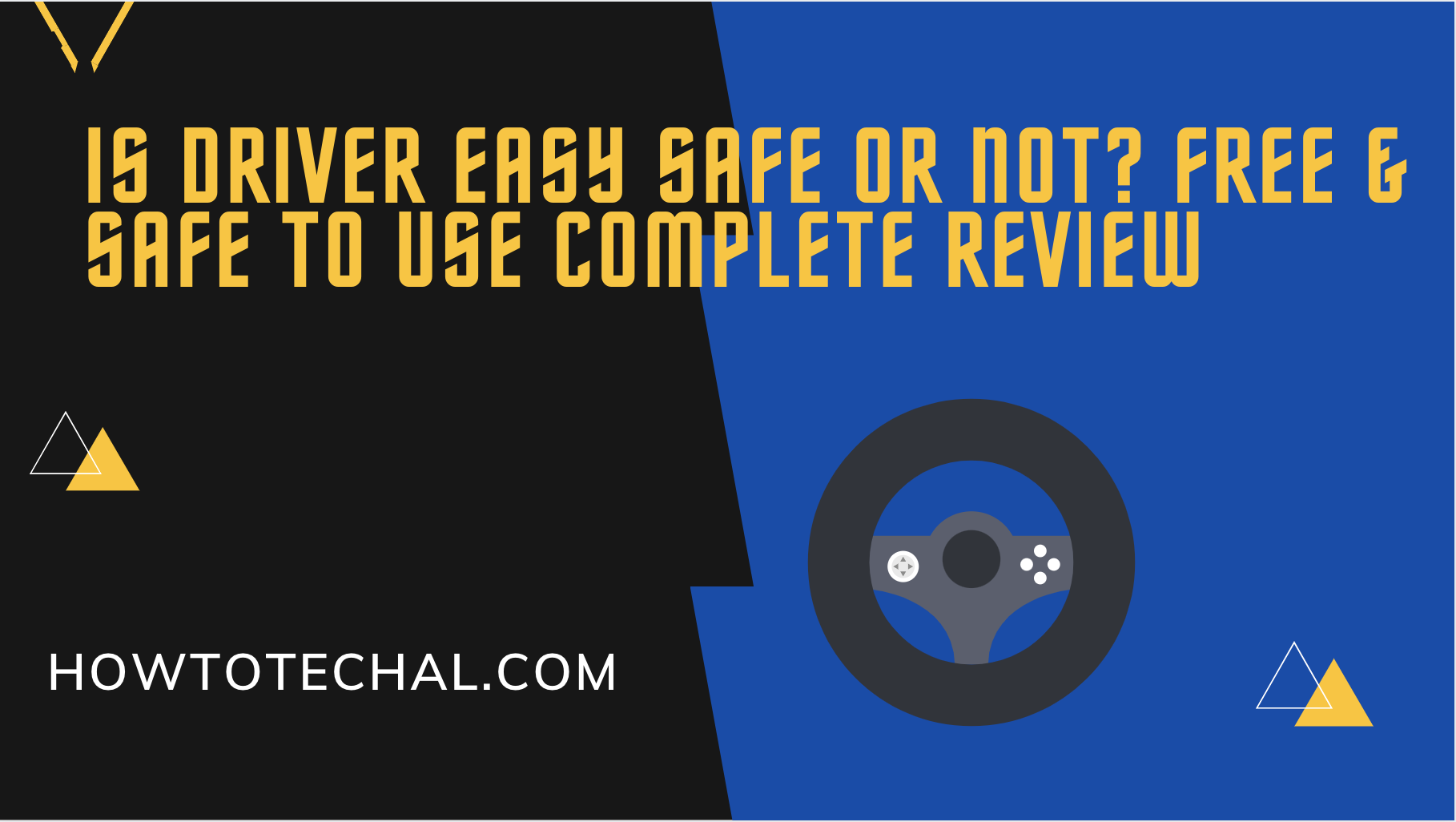 Is Driver Easy Safe or Not? Free & Safe to Use Complete Review